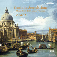 ARGO: Canta la Serenissima - Music from 17th century Venice