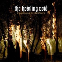 Howling Void: Darkness at the Edge of Dawn
