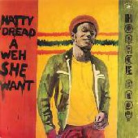 Andy, Horace: Natty dread a weh she want