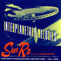 Sun Ra: Interplanetary Melodies