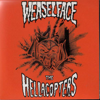 Hellacopters: Weaselface / The Hellacopters