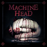 Machine Head : Catharsis