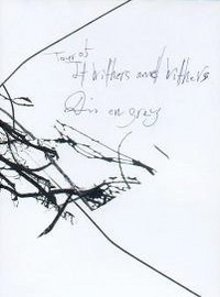 Dir En Grey: Tour 05 It withers and withers