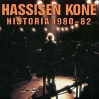 Hassisen Kone: Historia 1980-82