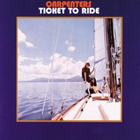 Carpenters: Ticket To Ride