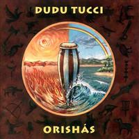 Tucci, Dudu: Orishas