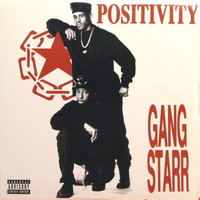 Gang Starr: Positivity