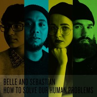 Belle & Sebastian: How To Solve Our Human Problems Parts 1-3