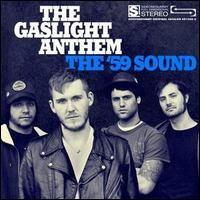 Gaslight Anthem: The '59 Sound