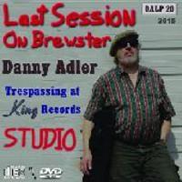 Adler, Danny: Last Session On Brewster