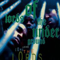 Lords Of The Underground: Here come the lords