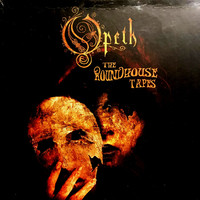 Opeth : The Roundhouse Tapes