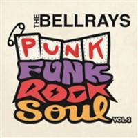 Bellrays: Punk funk rock soul, vol 2