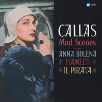 Callas, Maria: Mad scenes from Anna Bolena, Hamlet & Il Pirata