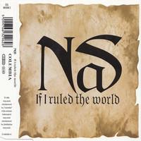 Nas: If I Ruled The World (Imagine That)
