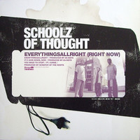 Schoolz Of Thought: Everythingsallright (Right Now)