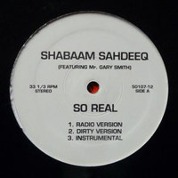 Sahdeeq, Shabaam: So Real / It Could Happen