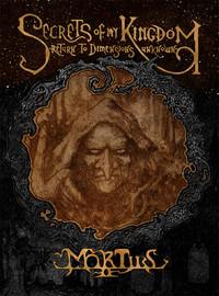 Mortiis: Secrets Of My Kingdom: Return To Dimensions Unknown
