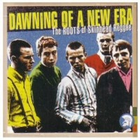 V/A: Dawning of a new era: the roots of skinhead reggae
