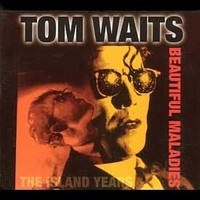 Waits, Tom : Beautiful maladies