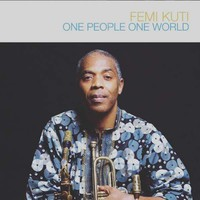 Kuti, Femi: One people, one world