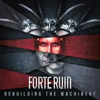 Forte Ruin: Rebuilding the Machinery
