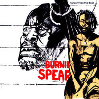 Burning Spear: Harder Than The Best