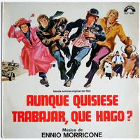 Morricone, Ennio: Aunque Quisiese Trabajar, Qué Hago? (Anche Se Volessi Lavorare Che Faccio?)