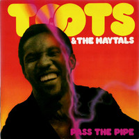 Toots and The Maytals : Pass The Pipe