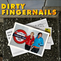 Dirty Fingernails : Greetings From Finsbury Park, N4