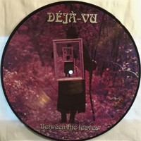 Deja-Vu: Between The Leaves - Picture Disc