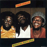 Itals: Brutal Out Deh