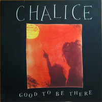Chalice (JAM): Good To Be There