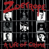 Zoetrope: A Life Of Crime