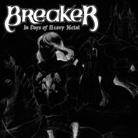 Breaker: In Days of Heavy Metal ... Reborn