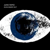 Juha Tapio : Kuka näkee sut