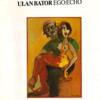 Ulan Bator: Ego:Echo