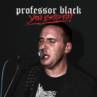 Professor Black: You Bastard!