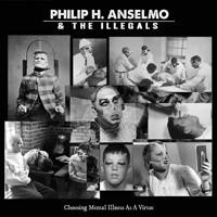 Philip H. Anselmo & The Illegals: Choosing mental illness as a virtue (exclusive purple vinyl)