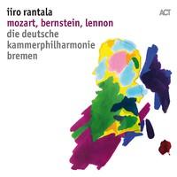 Rantala, Iiro: Mozart, Bernstein, Lennon