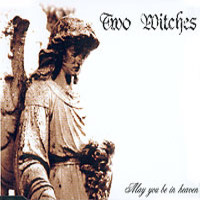 Two Witches: May you be in heaven