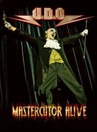 UDO : Mastercutor Alive