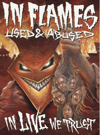 In Flames: Used and abused... in live we trust -ltd.2cd+2dvd-