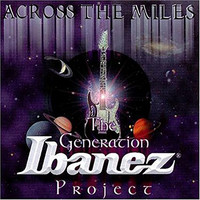 Across The Miles: Generation Ibanez Project