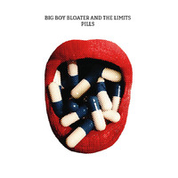 Big Boy Bloater and the Limits: Pills