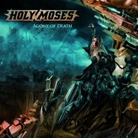 Holy Moses: Agony of death -limited digipak