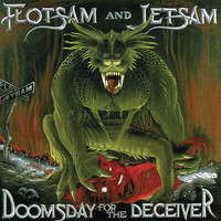 Flotsam & Jetsam: Doomsday for the Deceiver