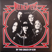 Hellacopters : By The Grace Of God