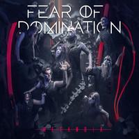 Fear Of Domination: Metanoia