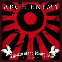 Arch Enemy : Tyrants of the rising sun